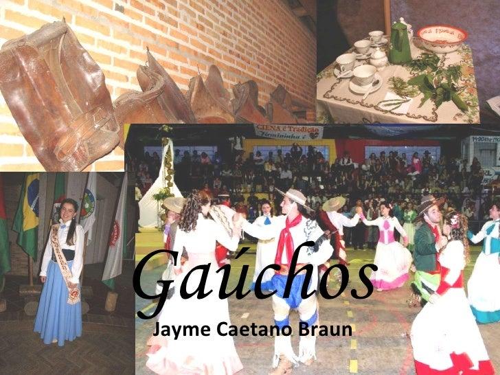 Jayme Caetano Braun Gaúchos