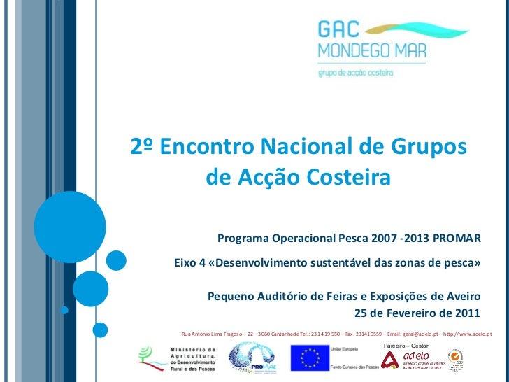 2º Encontro Nacional de Grupos de Acção Costeira Programa Operacional Pesca 2007 -2013 PROMAR Eixo 4 «Desenvolvimento sust...