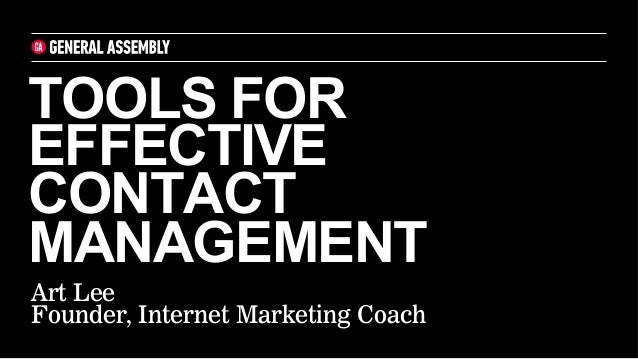 TOOLS FOREFFECTIVECONTACTMANAGEMENTArt LeeFounder, Internet Marketing Coach
