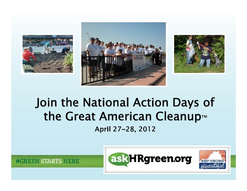 JJoin the National Action Days of                           y  the Great American Cleanup™          April 27-28, 2012     ...