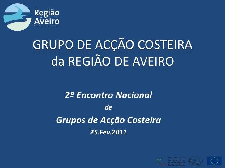 2º Encontro Nacional de Grupos de Acção Costeira (Aveiro) GAC Região de Aveiro