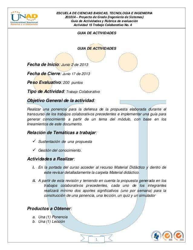 ESCUELA DE CIENCIAS BASICAS, TECNOLOGIA E INGENIERIA201014 – Proyecto de Grado (Ingeniería de Sistemas)Guía de Actividades...