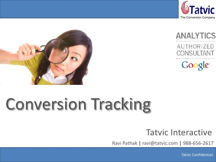 Conversion Tracking<br />Tatvic Interactive<br />Ravi Pathak | ravi@tatvic.com | 988-656-2617<br />