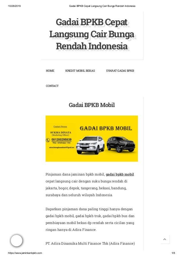 10/28/2019 Gadai BPKB Cepat Langsung Cair Bunga Rendah Indonesia https://www.jaminkanbpkb.com 1/8 GadaiBPKBCepatGadaiBPKBC...
