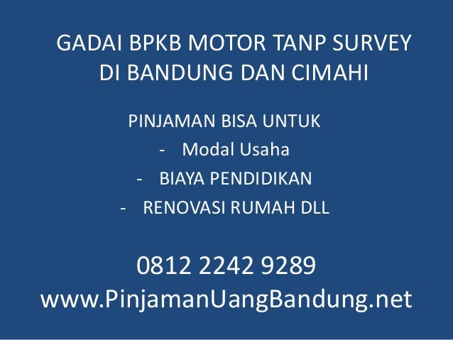 Dana Tunai Jaminan Bpkb Motor Tanpa Survey Bandung