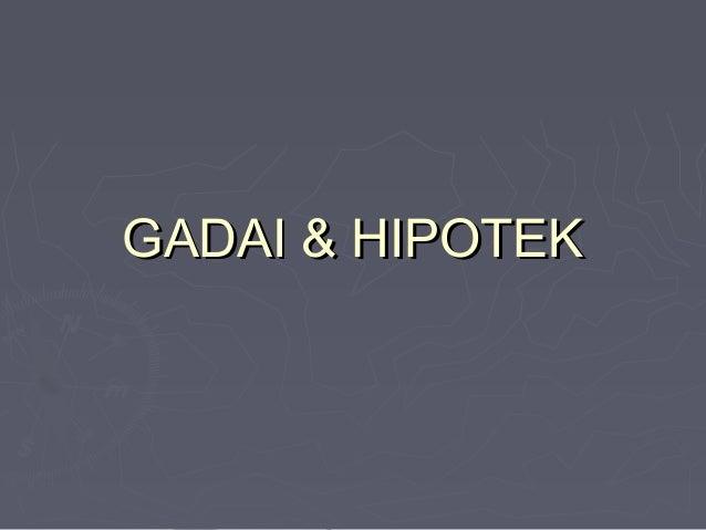 GADAI & HIPOTEKGADAI & HIPOTEK