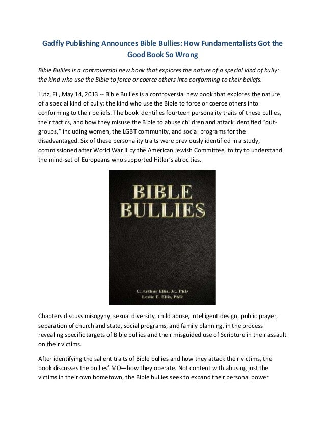 Gadfly Publishing Announces Bible Bullies: How Fundamentalists Got theGood Book So WrongBible Bullies is a controversial n...