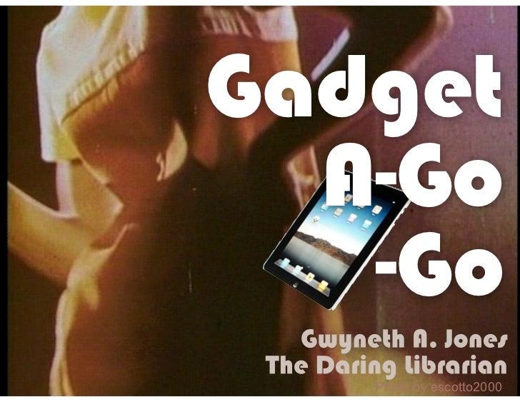 Gadget A-Go-Go