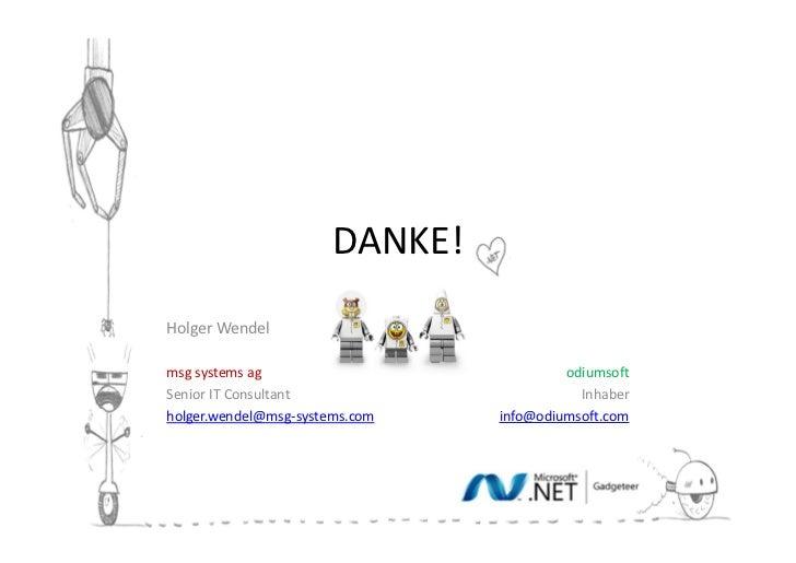 DANKE!Holger Wendelmsg systems ag                           odiumsoftSenior IT Consultant                       Inhaberhol...
