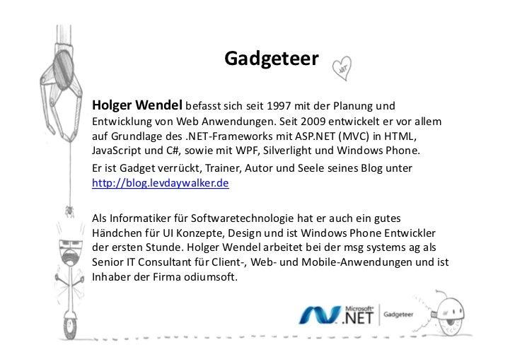 GadgeteerHolger Wendel befasst sich seit 1997 mit der Planung undEntwicklung von Web Anwendungen. Seit 2009 entwickelt er ...