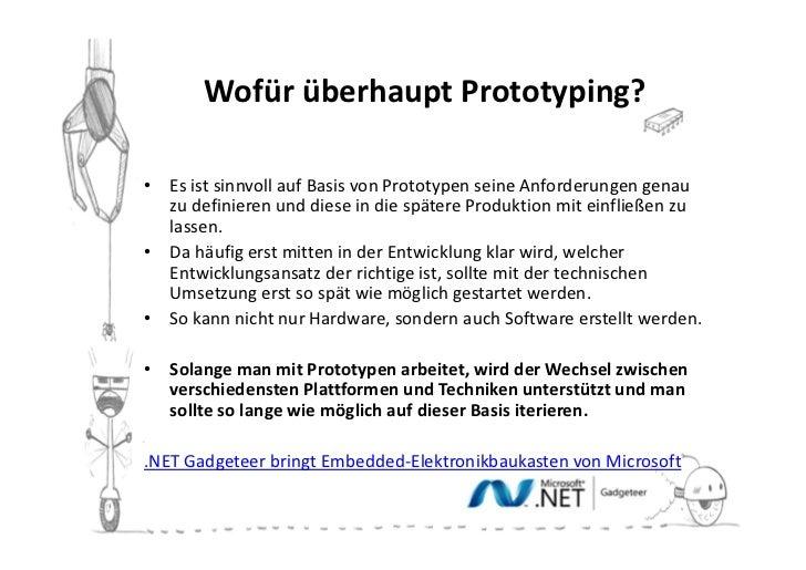 Wofür überhaupt Prototyping?• Es ist sinnvoll auf Basis von Prototypen seine Anforderungen genau  zu definieren und diese ...