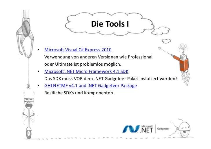 Die Tools II•   Microsoft Visual C# Express 2010•   Verwendung von anderen Versionen wie Professional•   oder Ultimate ist...