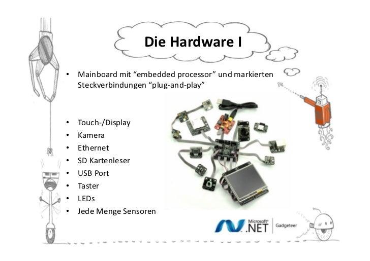 """Die Hardware II• Mainboard mit """"embedded processor"""" und markierten  Steckverbindungen """"plug-and-play""""•   Touch-/Display•  ..."""