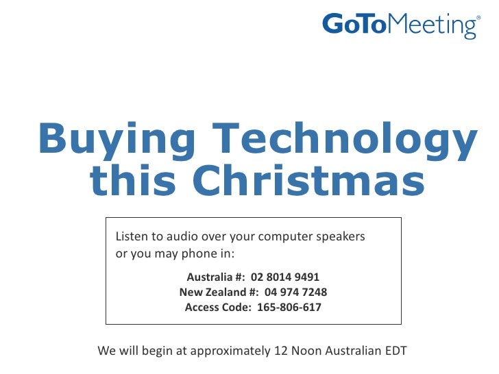 Buying Technology this Christmas<br />Listen to audio over your computer speakers <br />or you may phone in:<br />Australi...