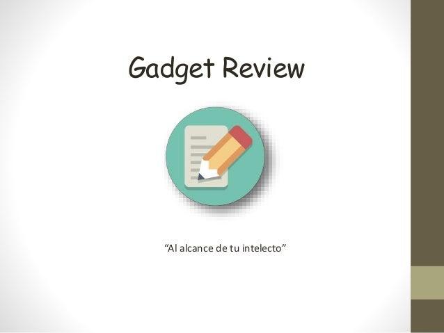 "Gadget Review ""Al alcance de tu intelecto"""
