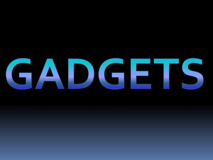 gadgets<br />