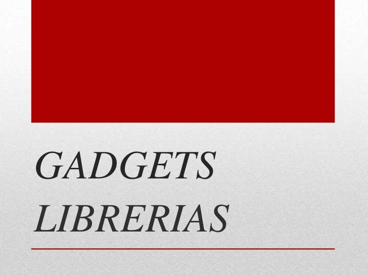GADGETSLIBRERIAS