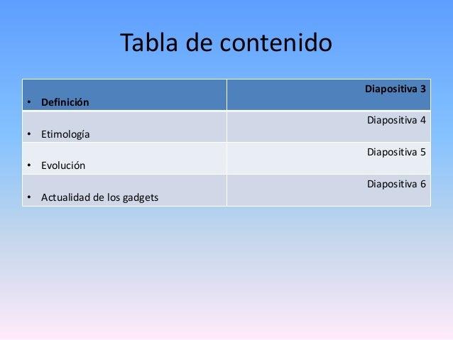 Tabla de contenido • Definición Diapositiva 3 • Etimología Diapositiva 4 • Evolución Diapositiva 5 • Actualidad de los gad...