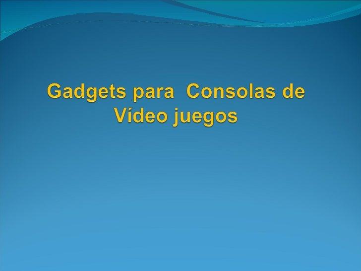 """Definición de Gadgets Un """"Gadget"""" es un dispositivo que tiene un propósito y una    función específica, generalmente de p..."""