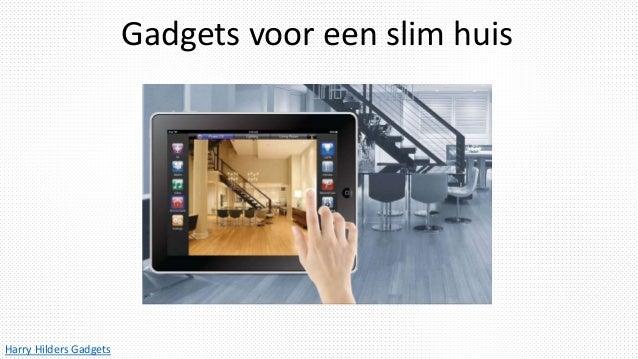 Harry Hilders Gadgets Gadgets voor een slim huis