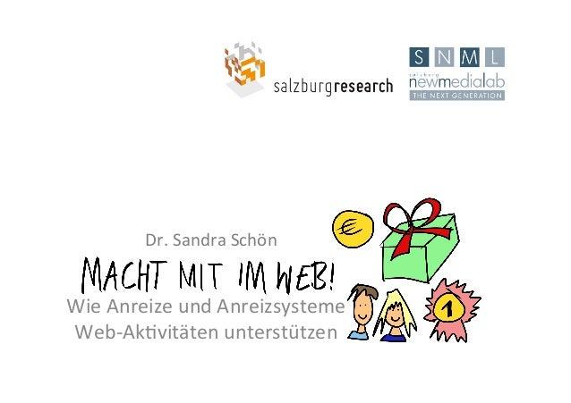 Wie Anreize und Anreizsysteme Web-‐Ak2vitäten unterstützen Dr. Sandra Schön