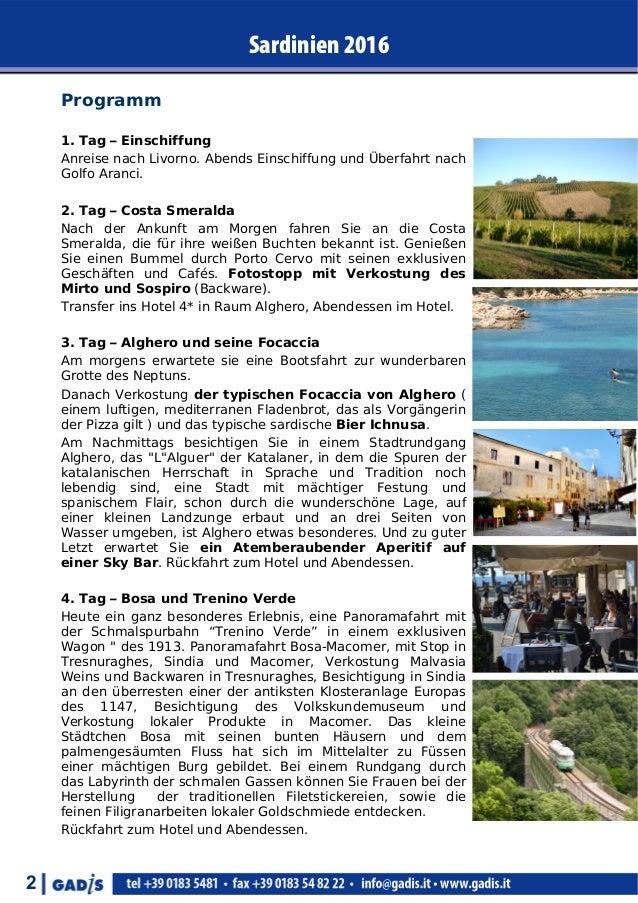 Sardinien 2016 2 Programm 1. Tag – Einschiffung Anreise nach Livorno. Abends Einschiffung und Überfahrt nach Golfo Aranci....