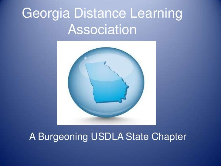Georgia Distance Learning Association <br />A Burgeoning USDLA State Chapter<br />