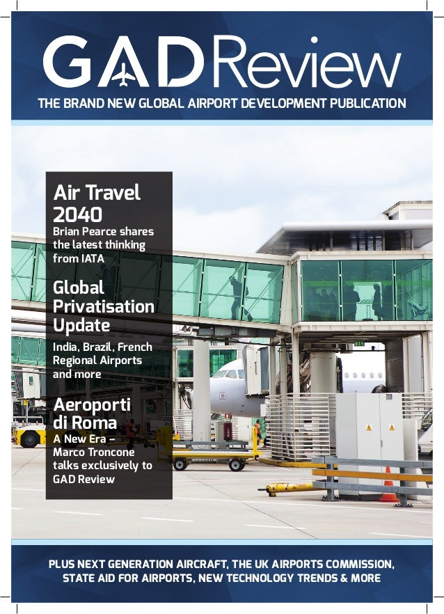 PLUS NEXT GENERATION AIRCRAFT, THE UK AIRPORTS COMMISSION, STATE AID FOR AIRPORTS, NEW TECHNOLOGY TRENDS & MORE THE BRAND ...