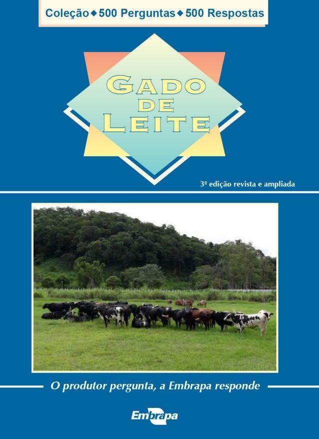 O produtor pergunta, a Embrapa responde Oriel Fajardo de Campos João Eustáquio Cabral de Miranda Editores Técnicos Embrapa...