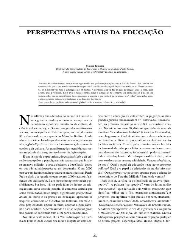 """3 PERSPECTIVAS ATUAIS DA EDUCAÇÃO N PERSPECTIVAS ATUAIS DA EDUCAÇÃO rida entre a educação e a catástrofe"""". A julgar pelas ..."""