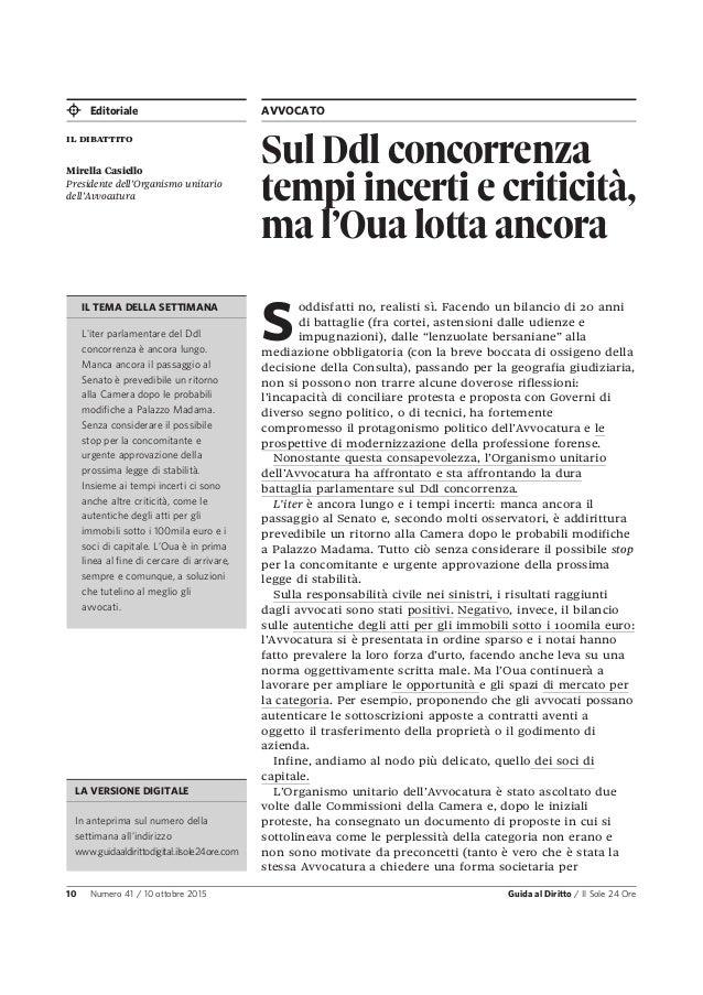 Editoriale AVVOCATO 10 Numero 41 / 10 ottobre 2015 Guida al Diritto / Il Sole 24 Ore Sul Ddl concorrenza tempi incerti e c...