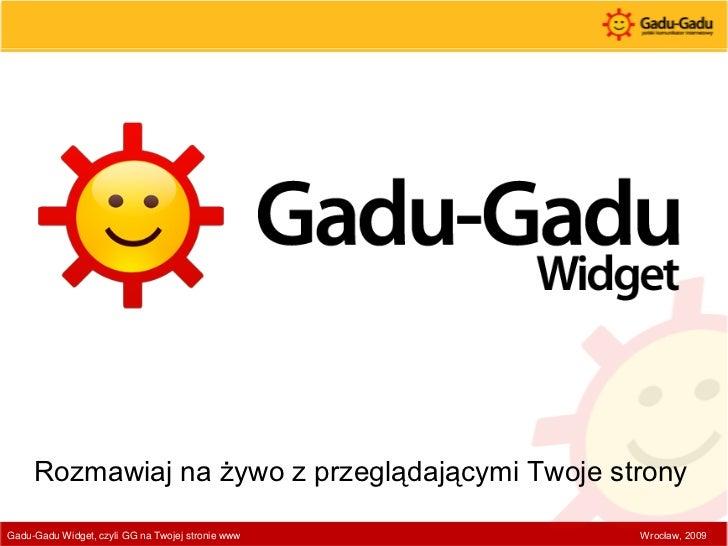 Rozmawiaj na żywo z przeglądającymi Twoje strony                                                     Wrocław, 2009 Gadu-Ga...