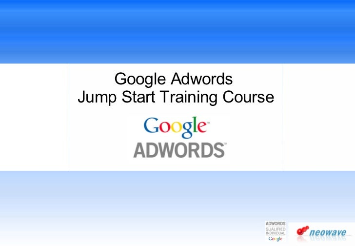 Google Adwords  Jump Start Training Course