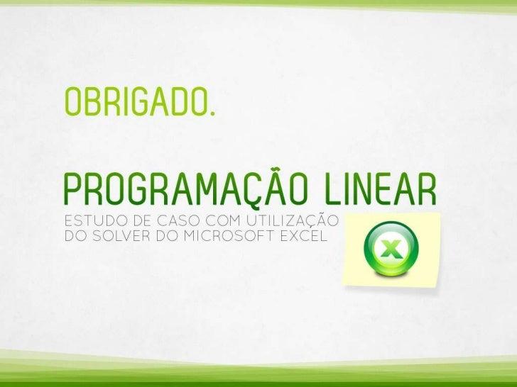 Programação Linear - Estudo de Caso