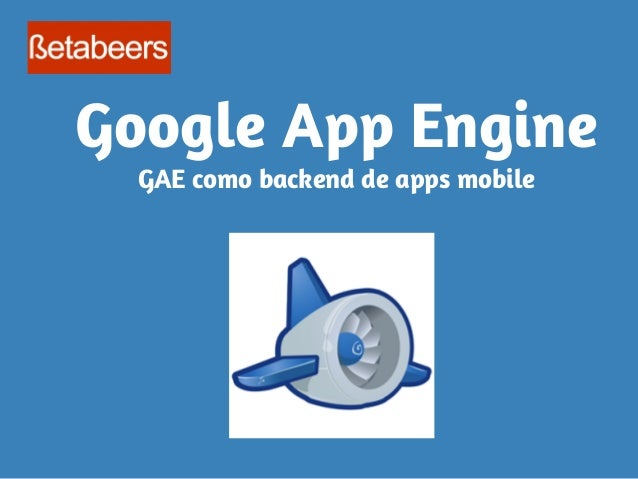 Google App Engine GAE como backend de apps mobile