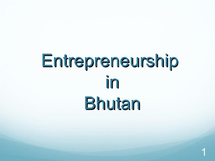 Entrepreneurship  in  Bhutan