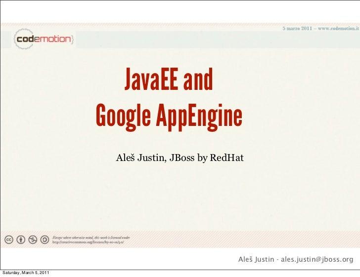 JavaEE and                          Google AppEngine                            Aleš Justin, JBoss by RedHat              ...