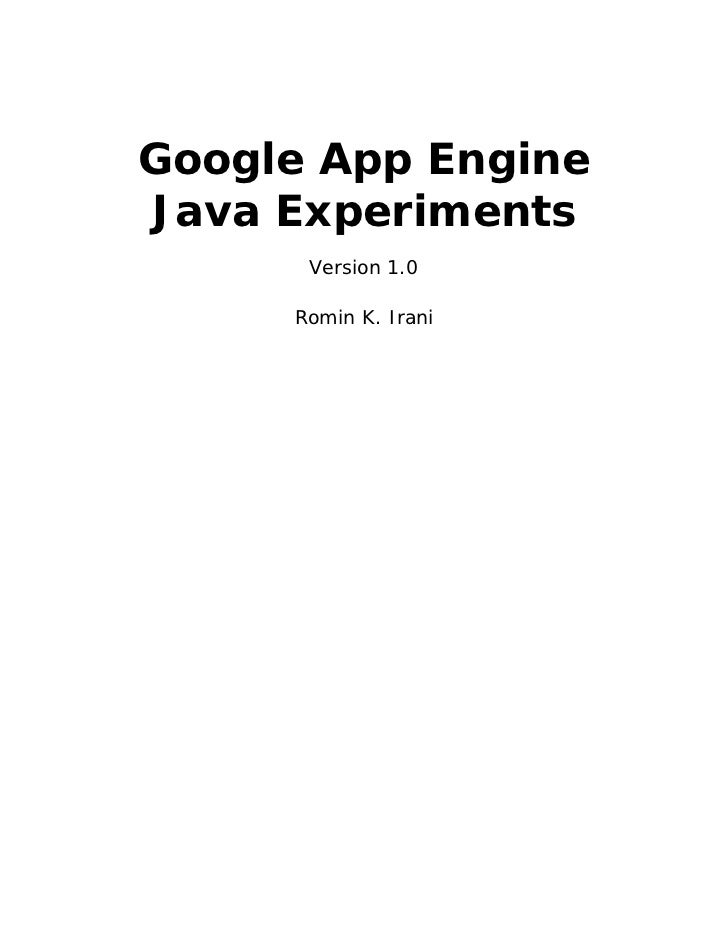 Google App EngineJava Experiments      Version 1.0     Romin K. Irani
