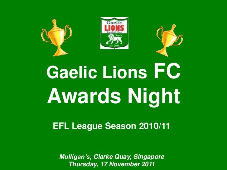 Singapore Gaelic Lions            Awards Night         FCGaelic LionsAwards NightEFL League Season 2010/11 Mulligan's, Cla...