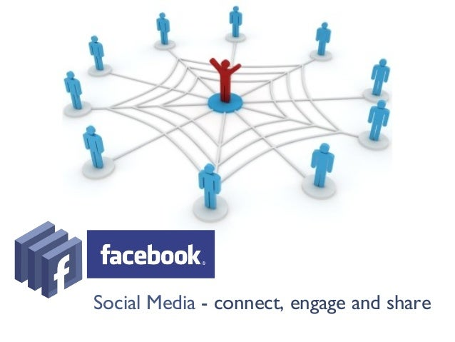 Social Media - connect, engage and share