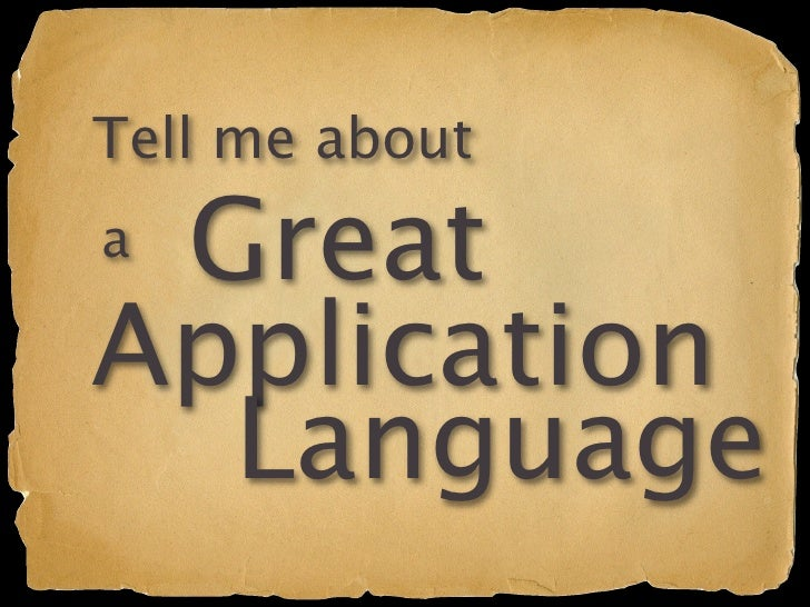 Tell me about aGreat Application   Language