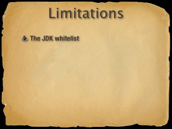 Limitations The JDK whitelist   http://code.google.com/appengine/docs/java/jrewhitelist.html