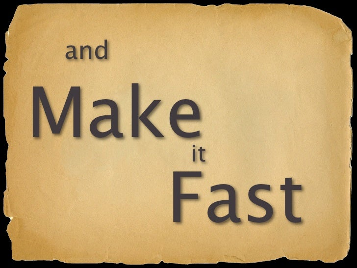 and   Make  it     Fast