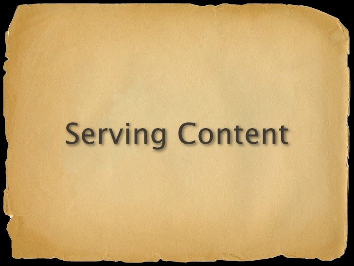 Serving Content   Static content (like in a WAR) Groovy templates
