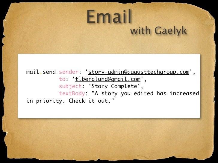 Inbound Email  Enable in appengine-web.xml Enable built-in servlet in web.xml