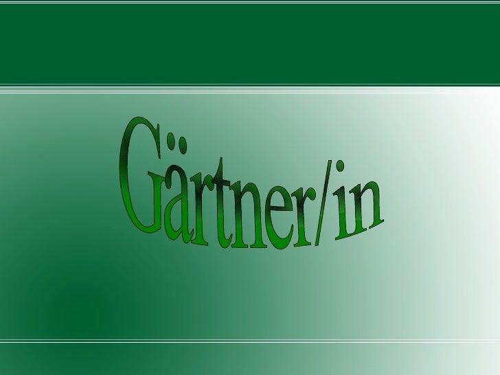 Gärtner/in