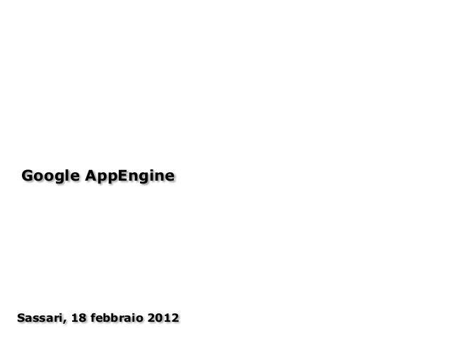 Google AppEngine Sassari, 18 febbraio 2012