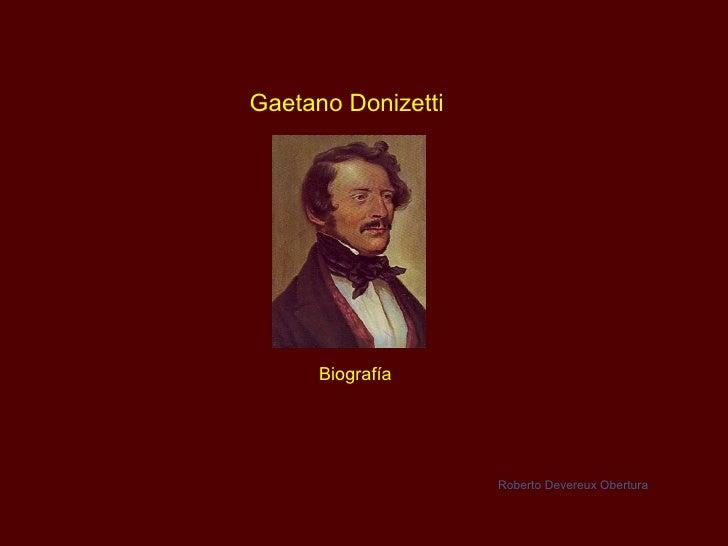 Gaetano Donizetti Biografía Roberto Devereux Obertura