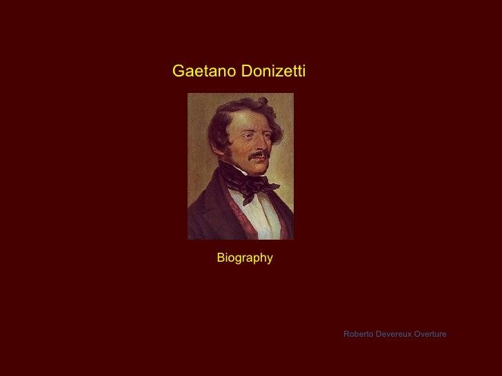 Gaetano Donizetti Biography Roberto Devereux Overture