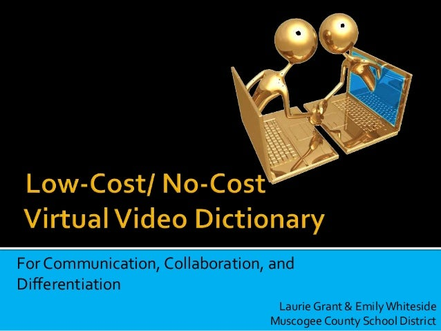 For Communication, Collaboration, and Differentiation Laurie Grant & EmilyWhiteside Muscogee County School District